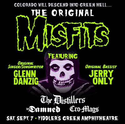 The Original Misfits with The Distillers, The Damned & Cro-Mags at Fiddler's Green Amphitheatre on September 7.