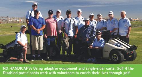 Using adaptive equipment and single-rider carts, Golf 4 the Disabled participants work with volunteers to enrich their lives through golf.
