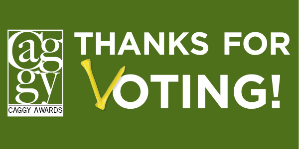 Thanks for voting in the 2020 CAGGY Awards!