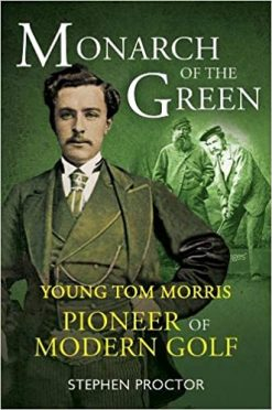 Monarch of the Green by Stephen Proctor is a great read about Young Tom Morris to dive into during the Coronavirus outbreak